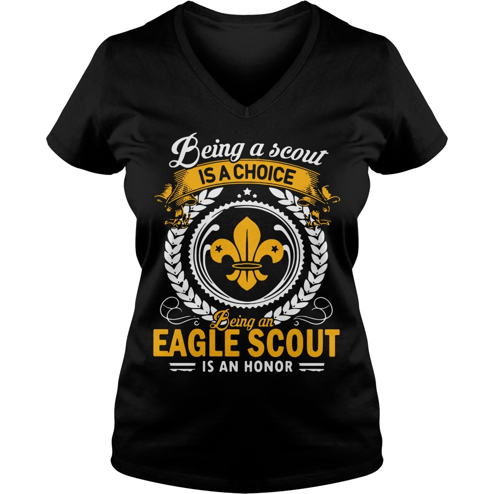 Being a scout is a choice being an aegle scout is an honor V-neck T-shirt