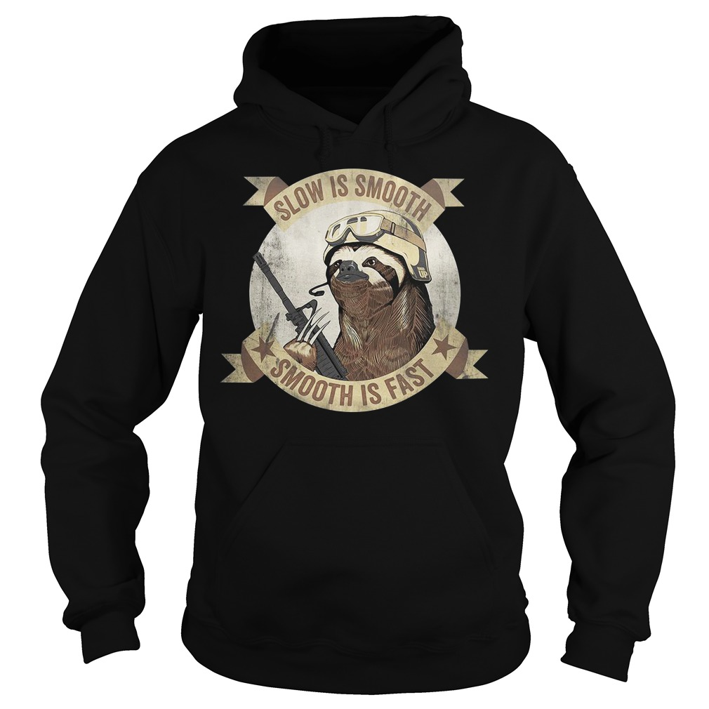 Sloth Slow is smooth smooth is fast Hoodie