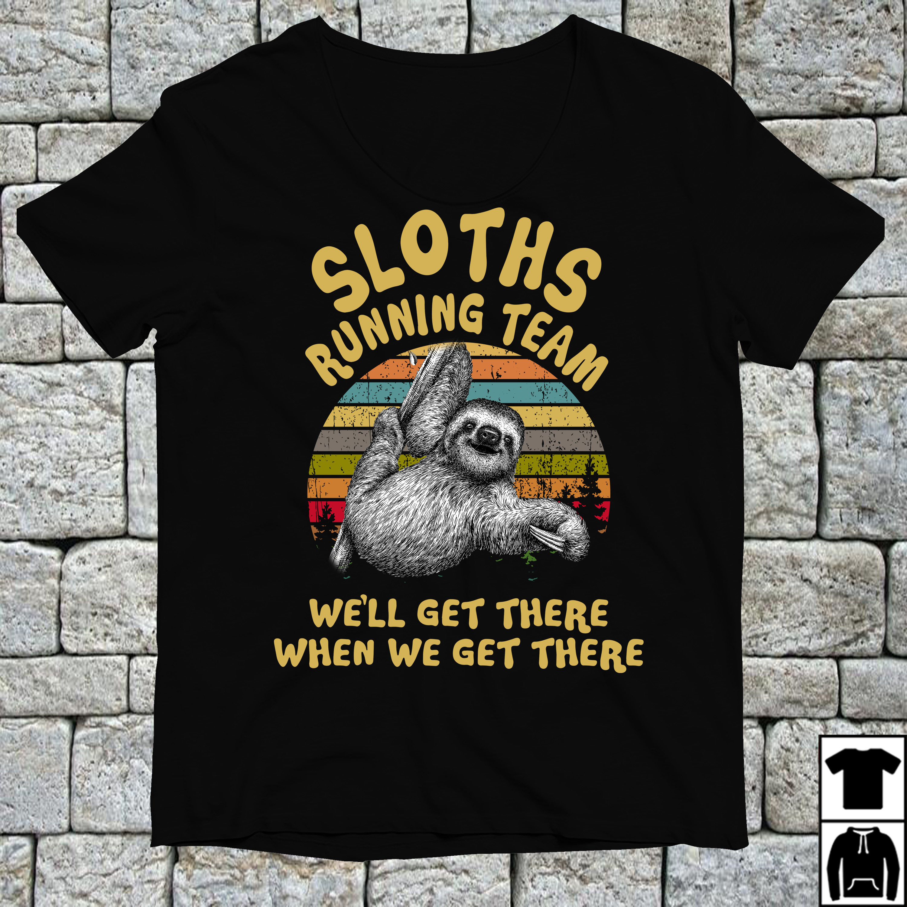Sloths running team we'll get there when we get there vintage shirt