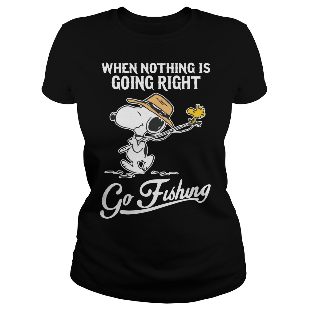 Snoopy when nothing is going right go fishing Ladies Tee