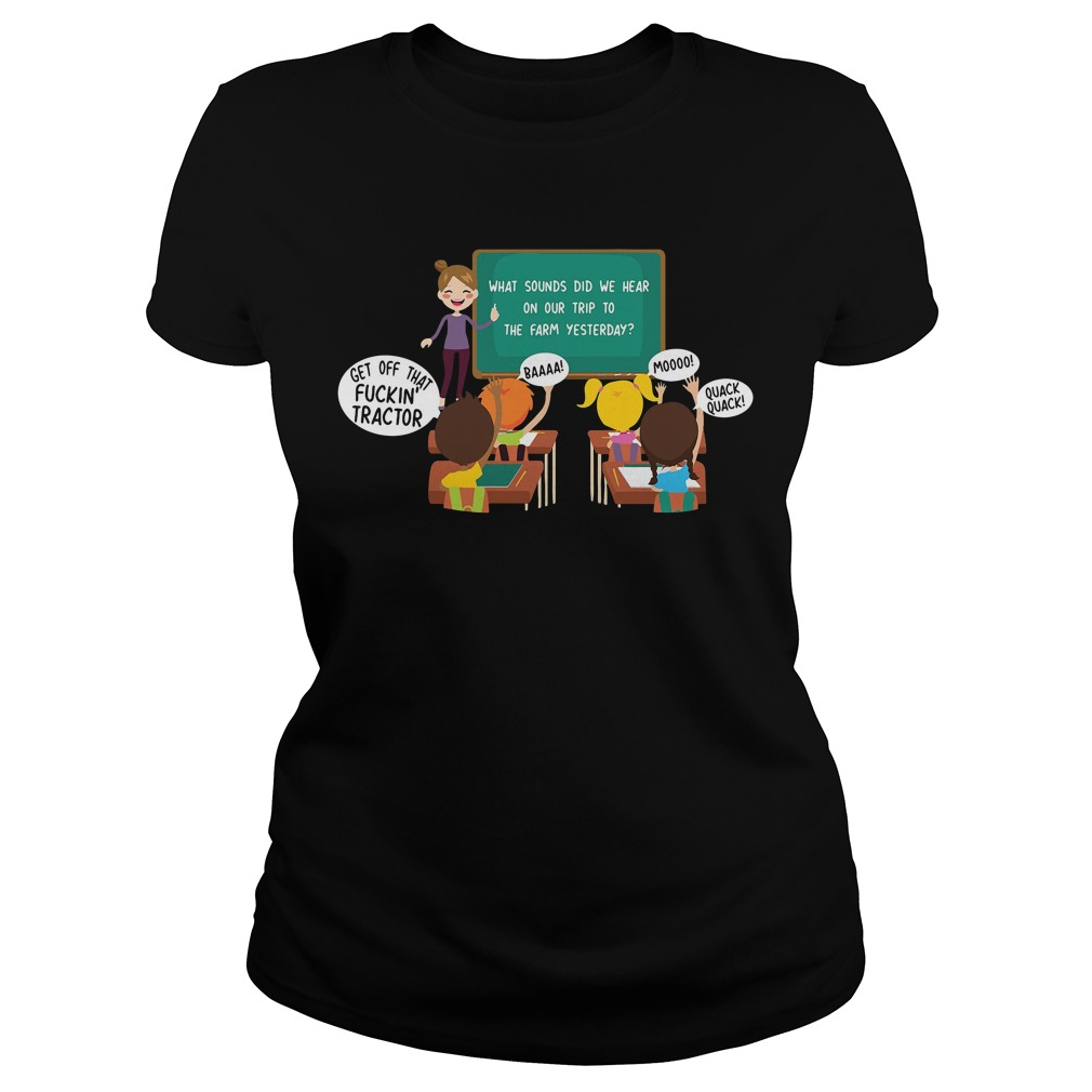 What sounds did we hear on our trip to the farm yesterday Ladies Tee