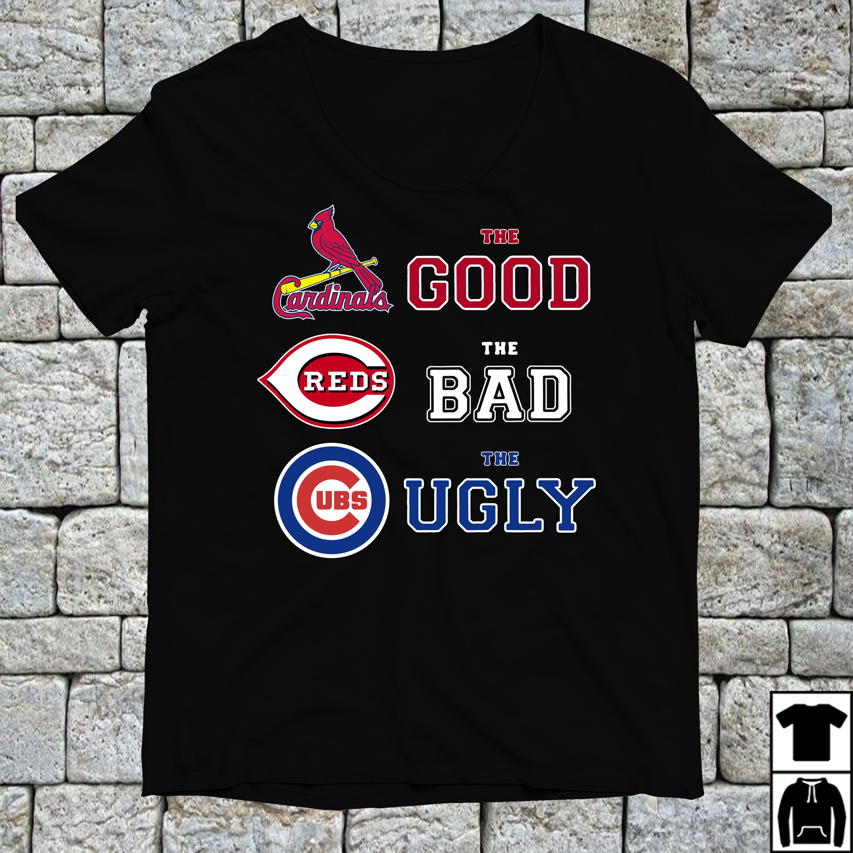 St. Louis Cardinals the good Cincinnati Reds the bad Chicago Cubs shirt
