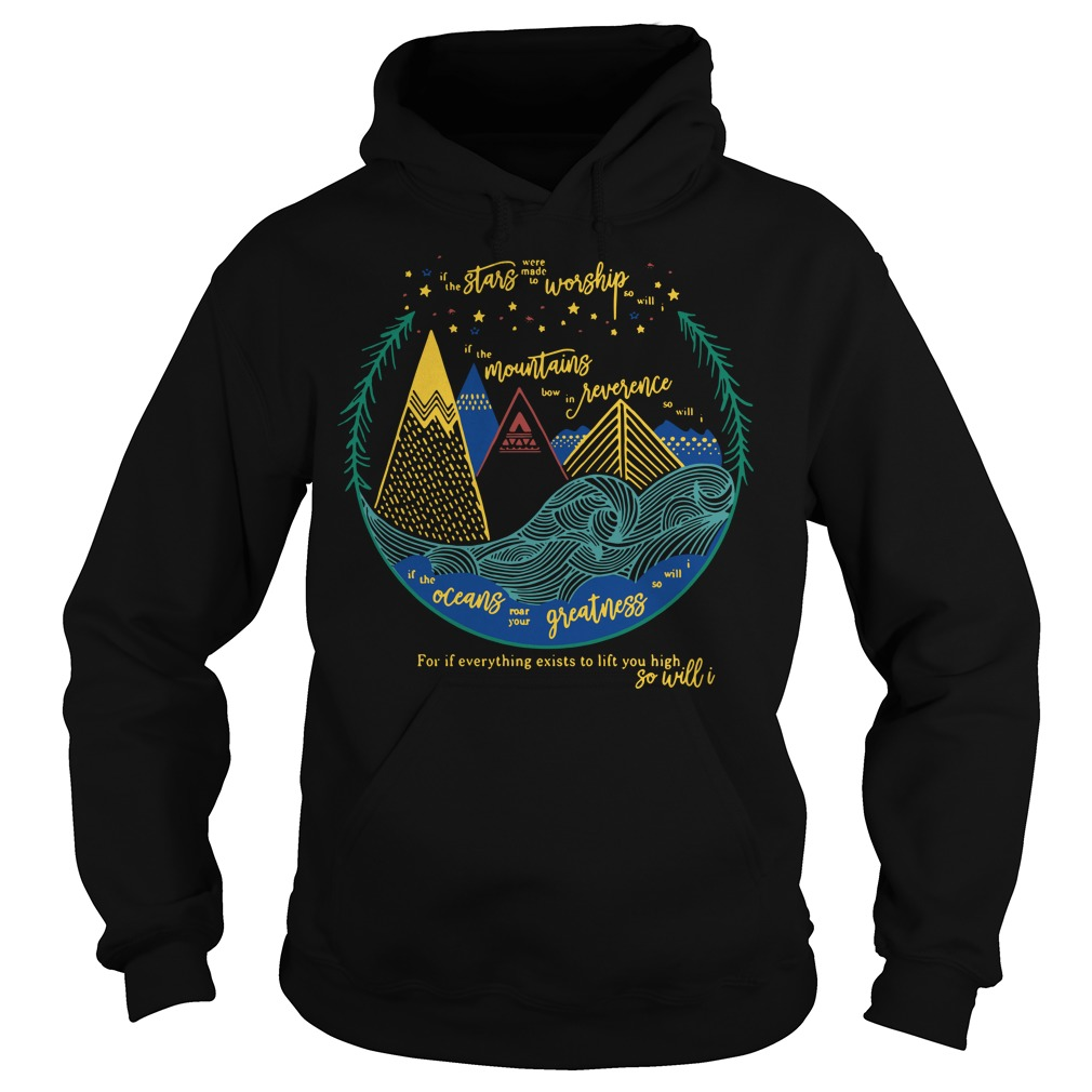 If the stars were made to worship so will I Hoodie