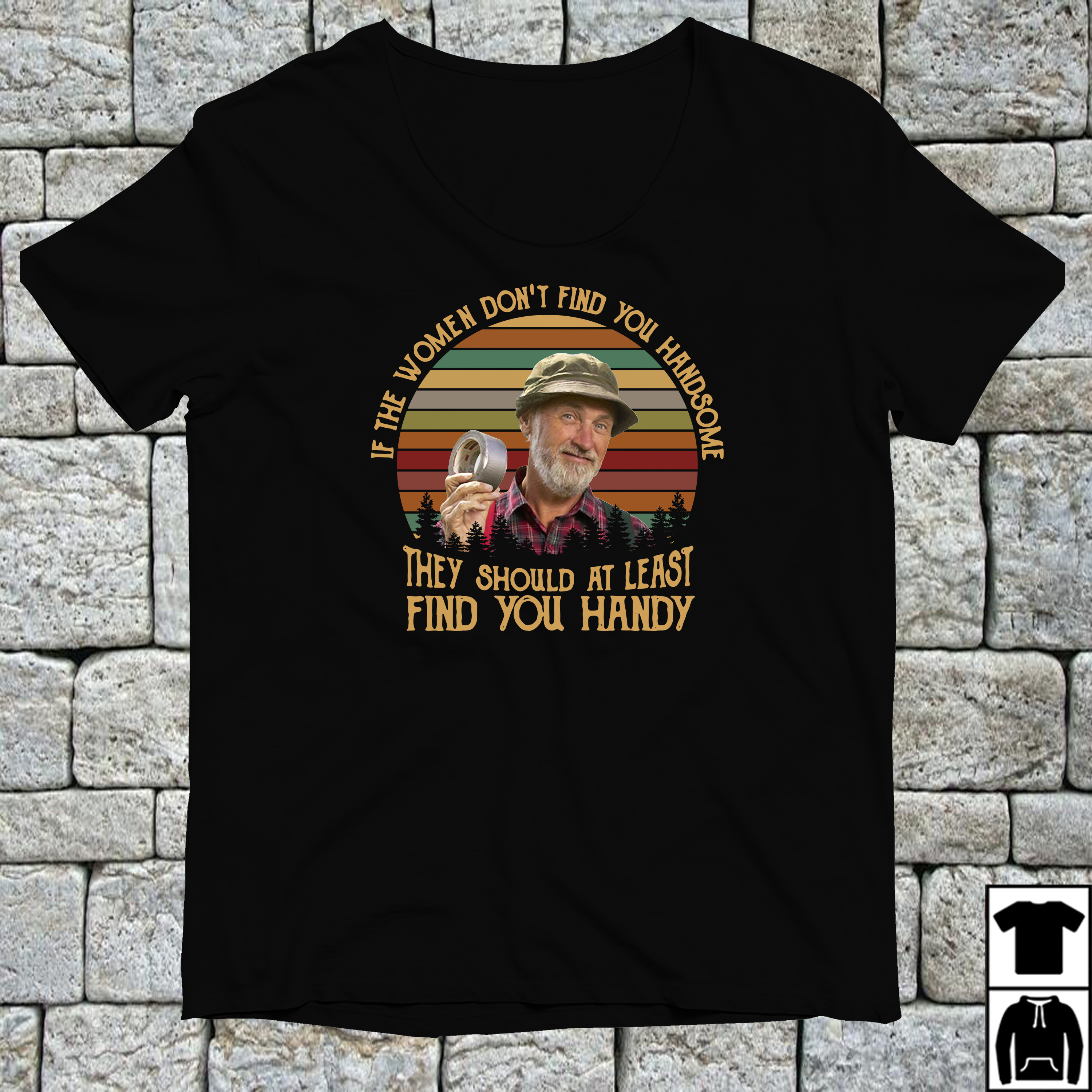 Steve Smith Red Green If the women don't find you shirt