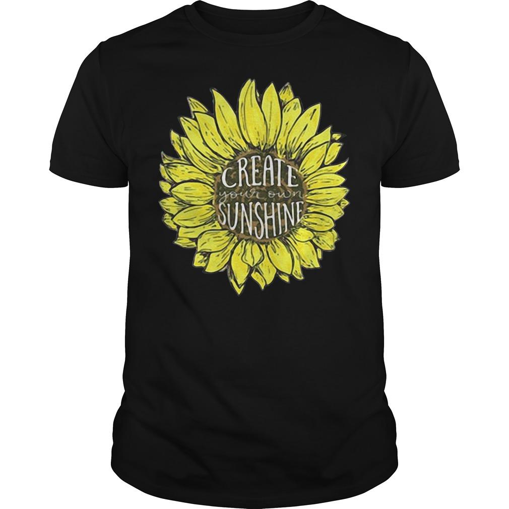 Sunflower create your own sunshine Guys Shirt