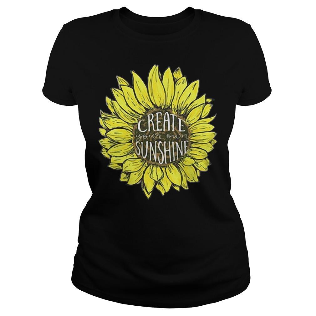 Sunflower create your own sunshine Ladies Tee