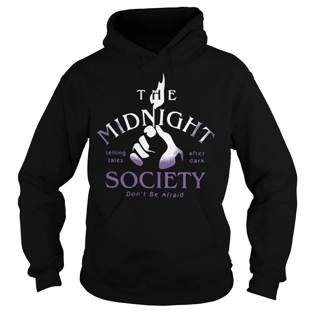 The midnight telling tales after dark society don't be afraid Hoodie