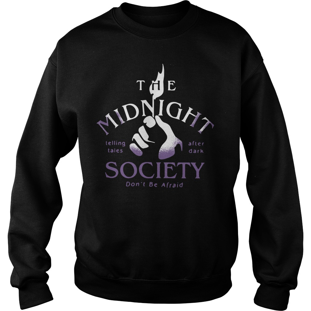 The midnight telling tales after dark society don't be afraid Sweater