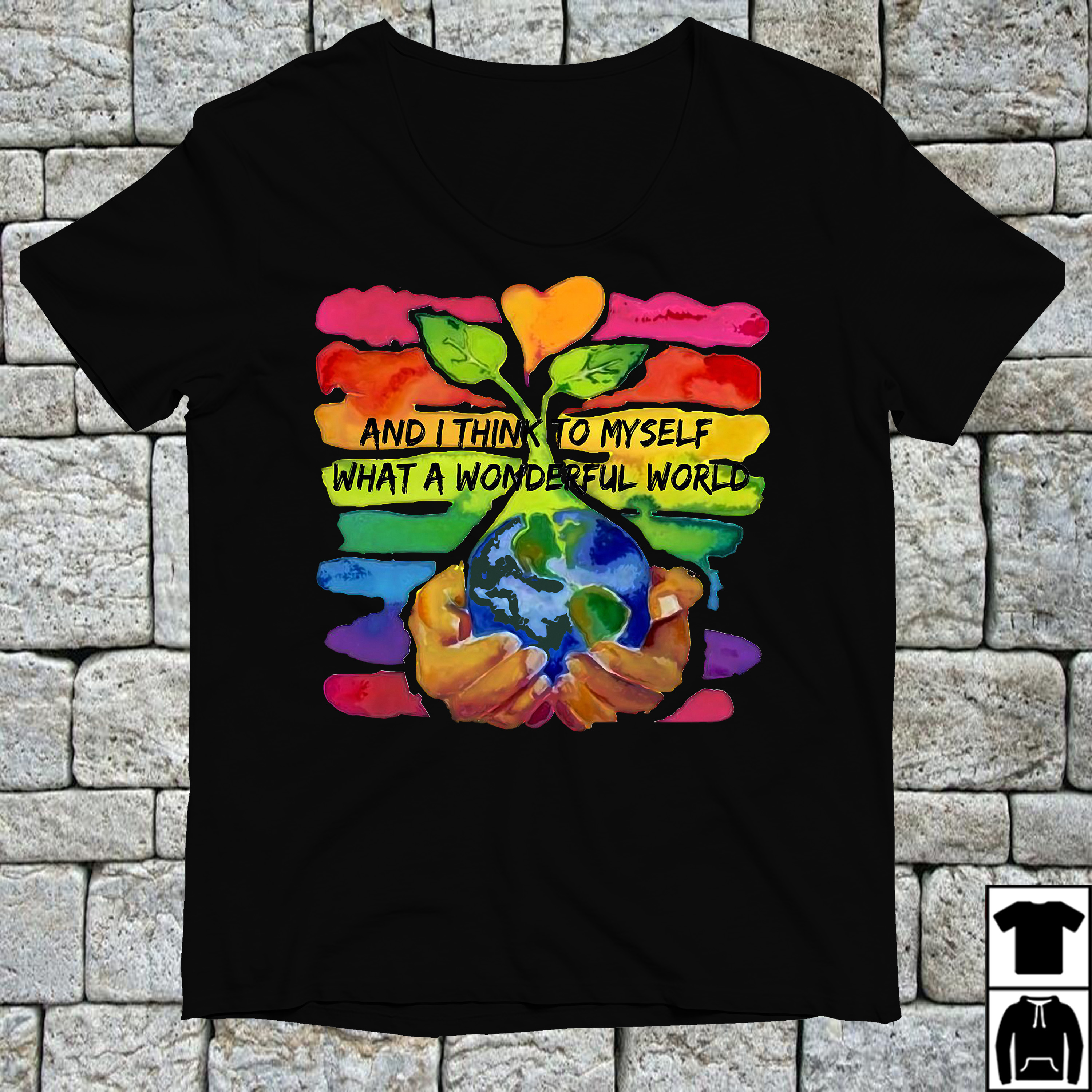 And I think to myself what a wonderful world water color shirt