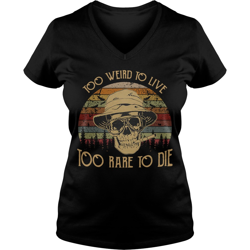 Too weird to live too rare to die vintage V-neck T-shirt