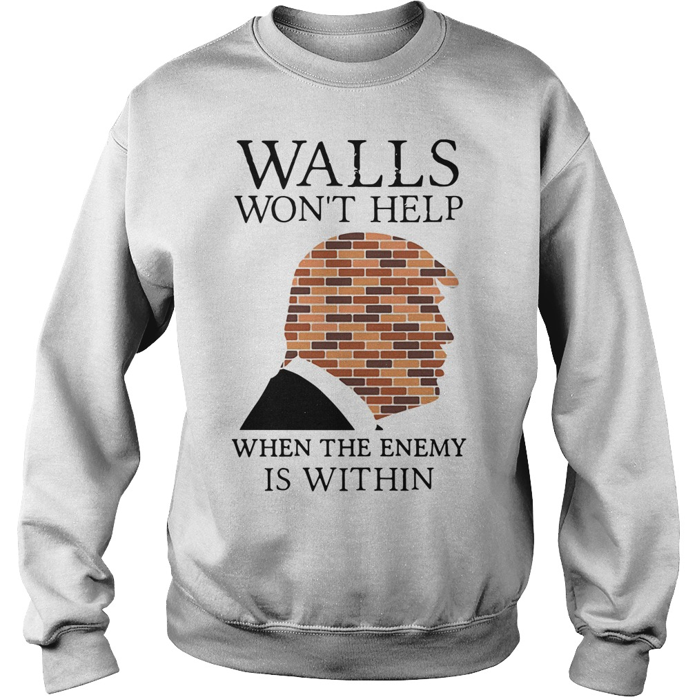 Trump walls won't help when the enemy is within Sweater
