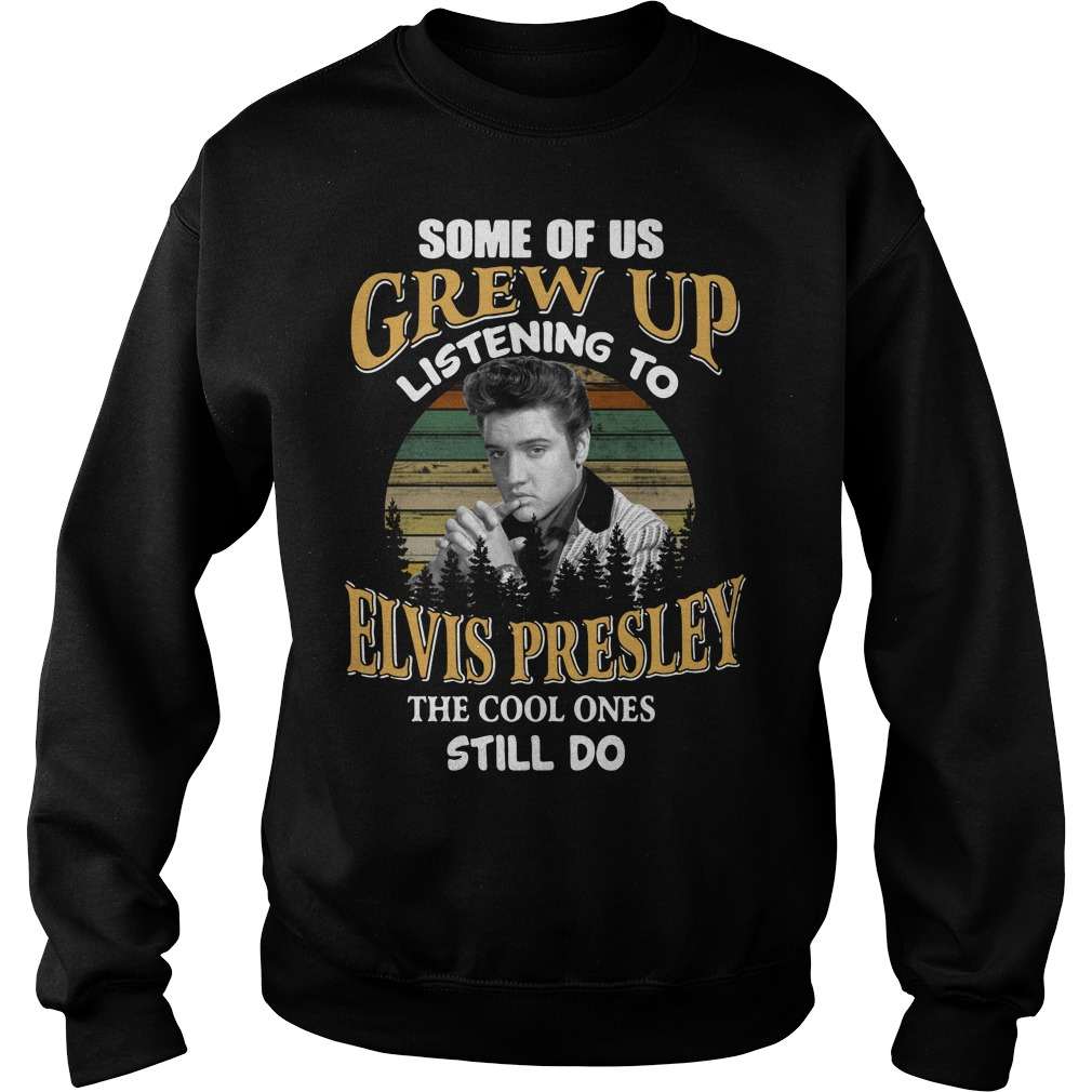 Some of us Grew up listening to Elvis Presley the cool ones still do Sweater