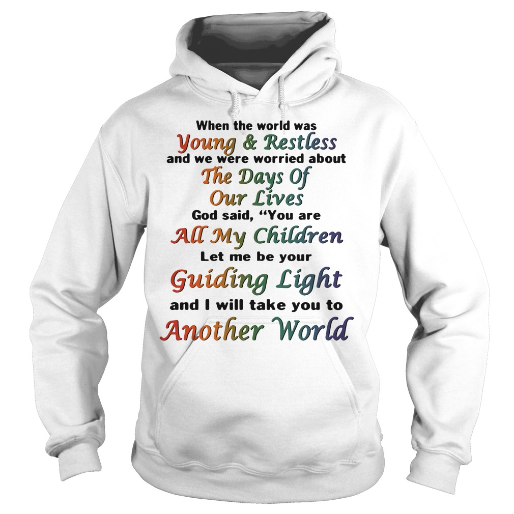 When the world was Young and Restless Hoodie