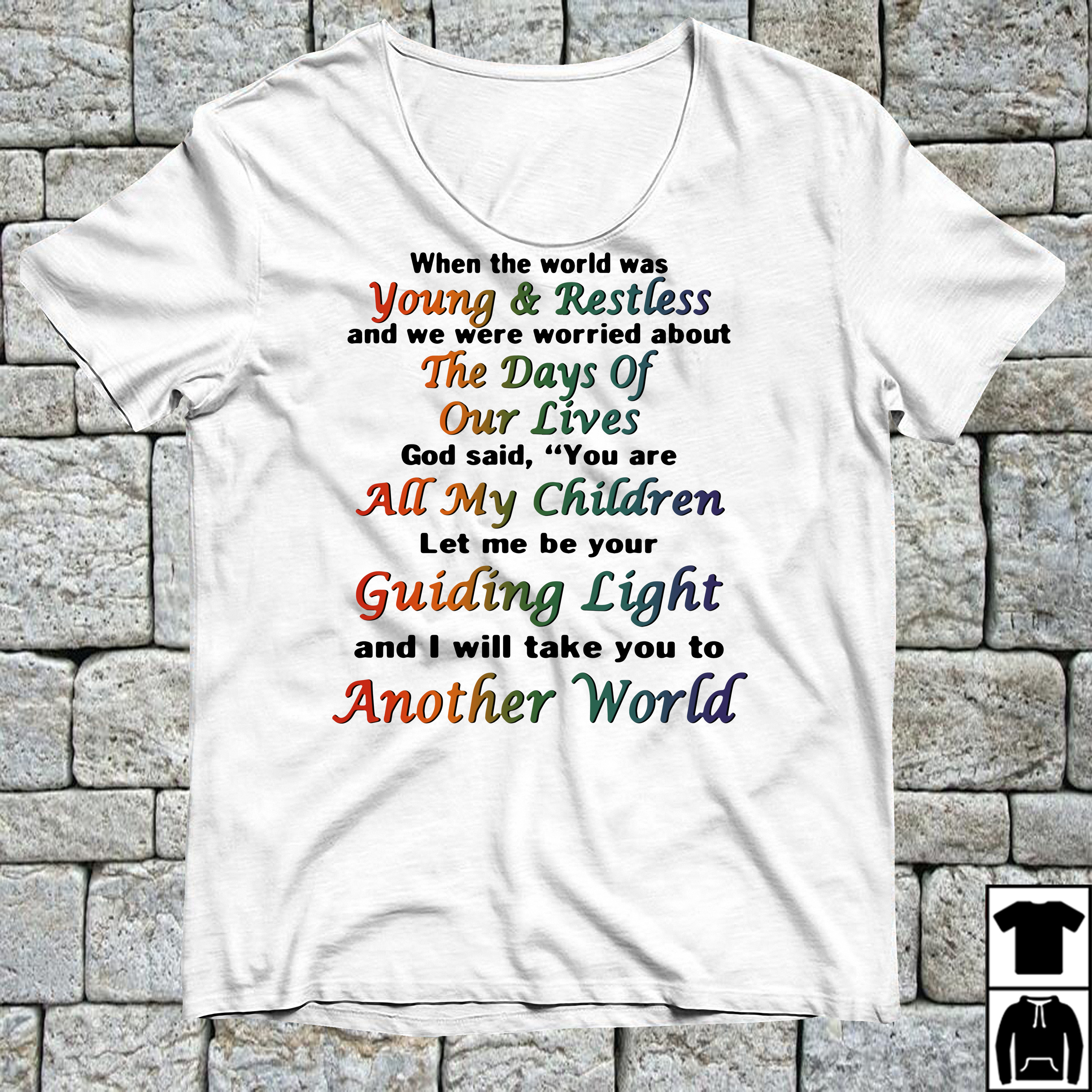When the world was Young and Restless shirt