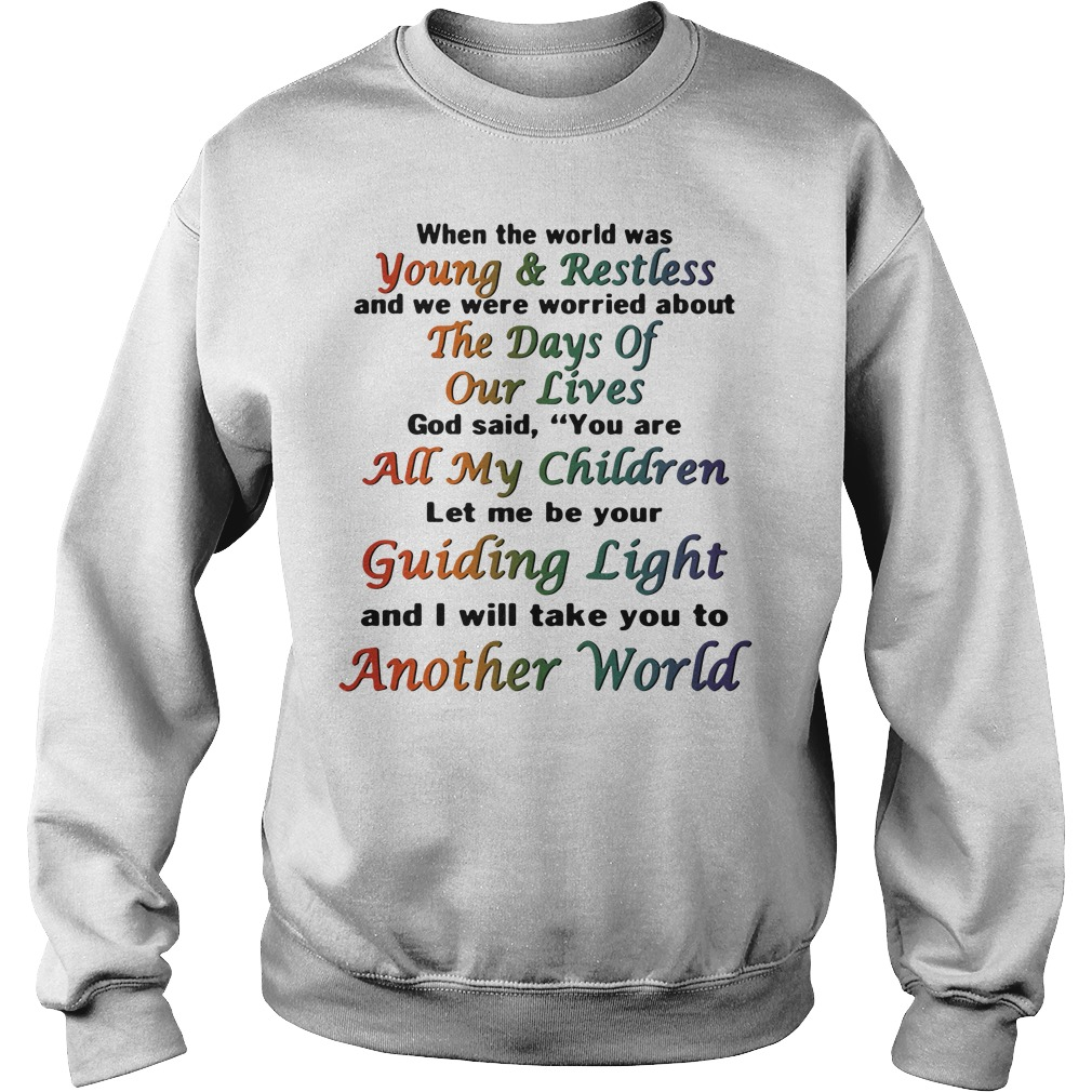 When the world was Young and Restless Sweater