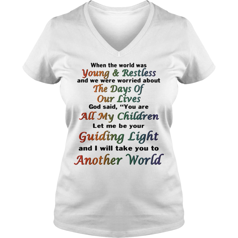 When the world was Young and Restless V-neck T-shirt