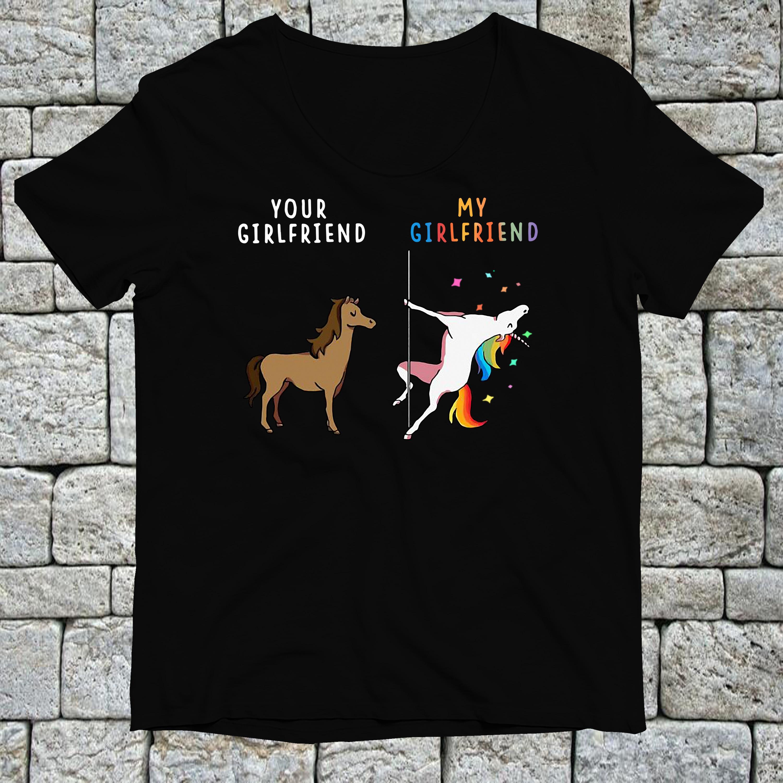 Your girlfriend and my girlfriend Unicorn shirt