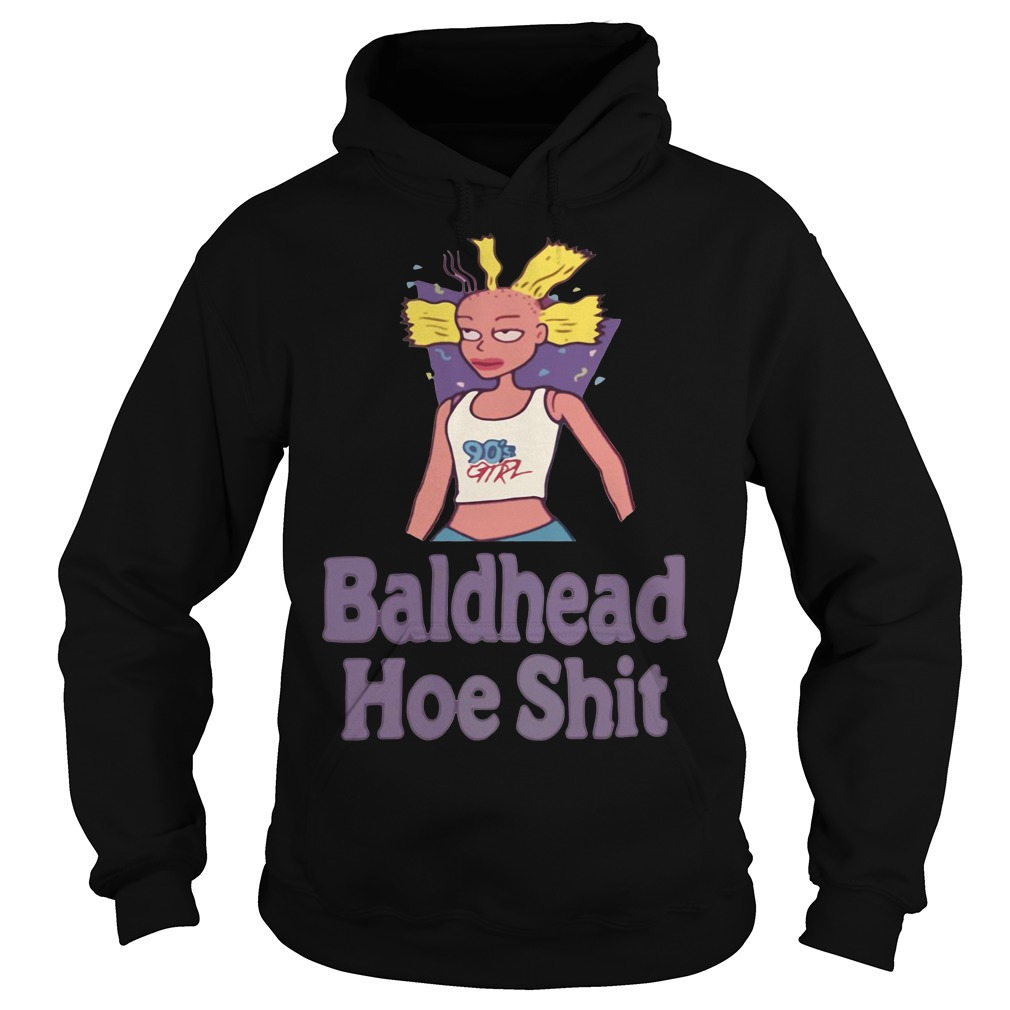 90's girl Bald Headed hoe shit Hoodie