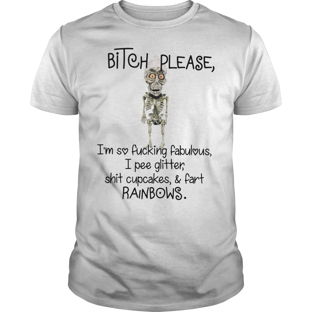 Achmed Bitch please I'm so fucking fabulous I pee glitter shirt