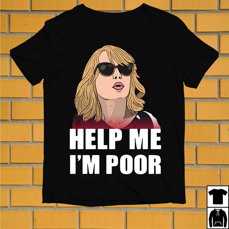 Annie Walker Help me I'm poor shirt