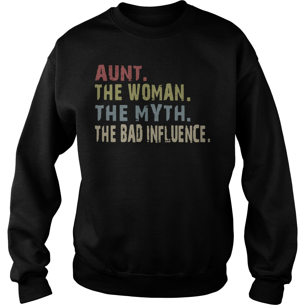Aunt the woman the myth the bad influence Sweater
