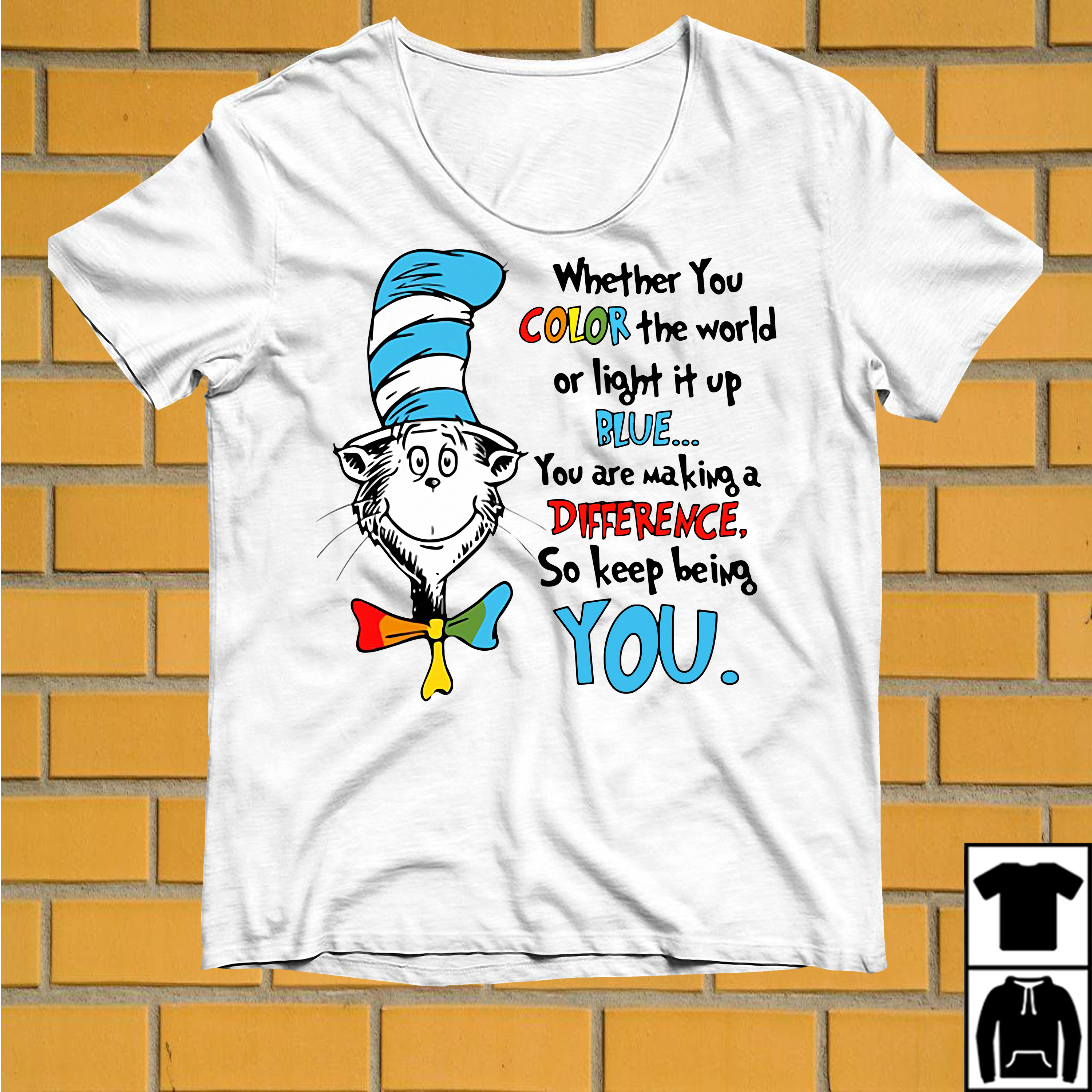Autism Dr Seuss Whether you color the world of light it up blue shirt