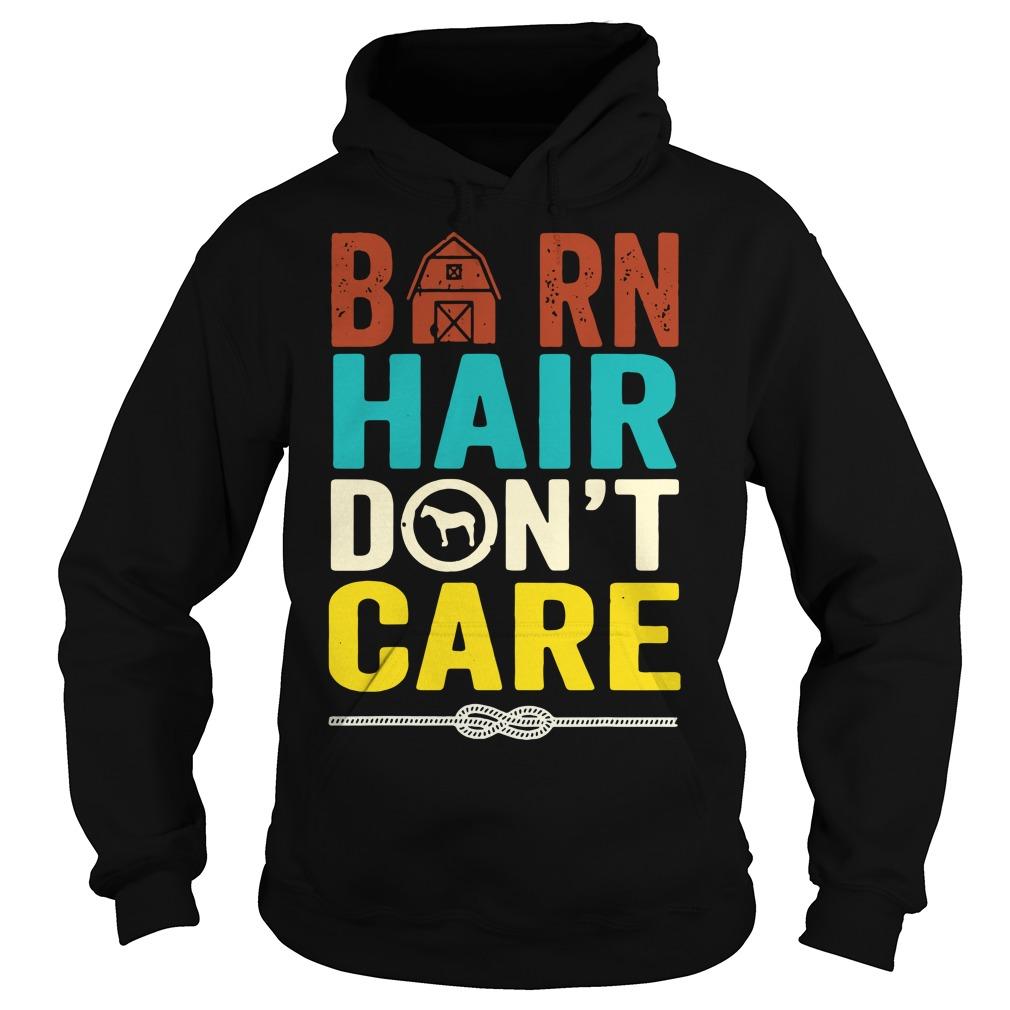 Barn Hair Don't Care Farmer Horse Lover Equestrian Hoodie