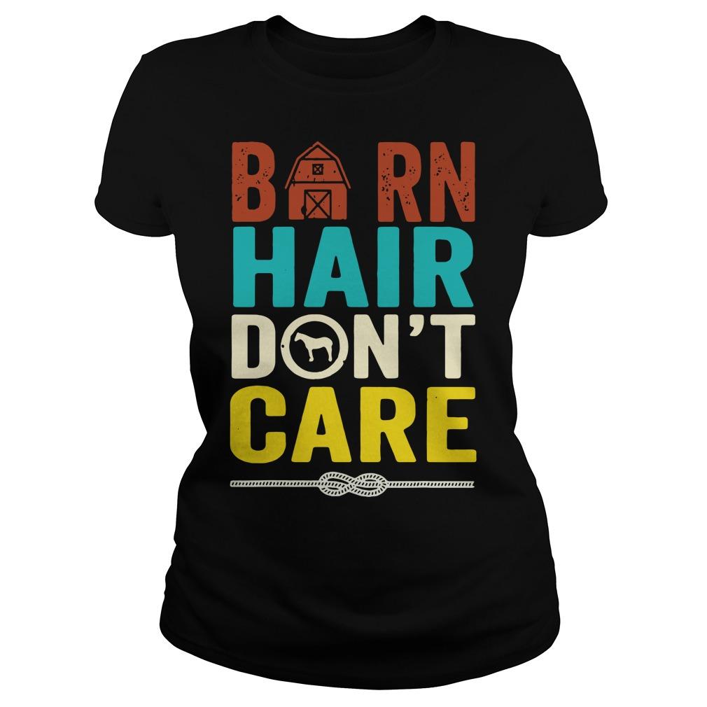 Barn Hair Don't Care Farmer Horse Lover Equestrian Ladies Tee