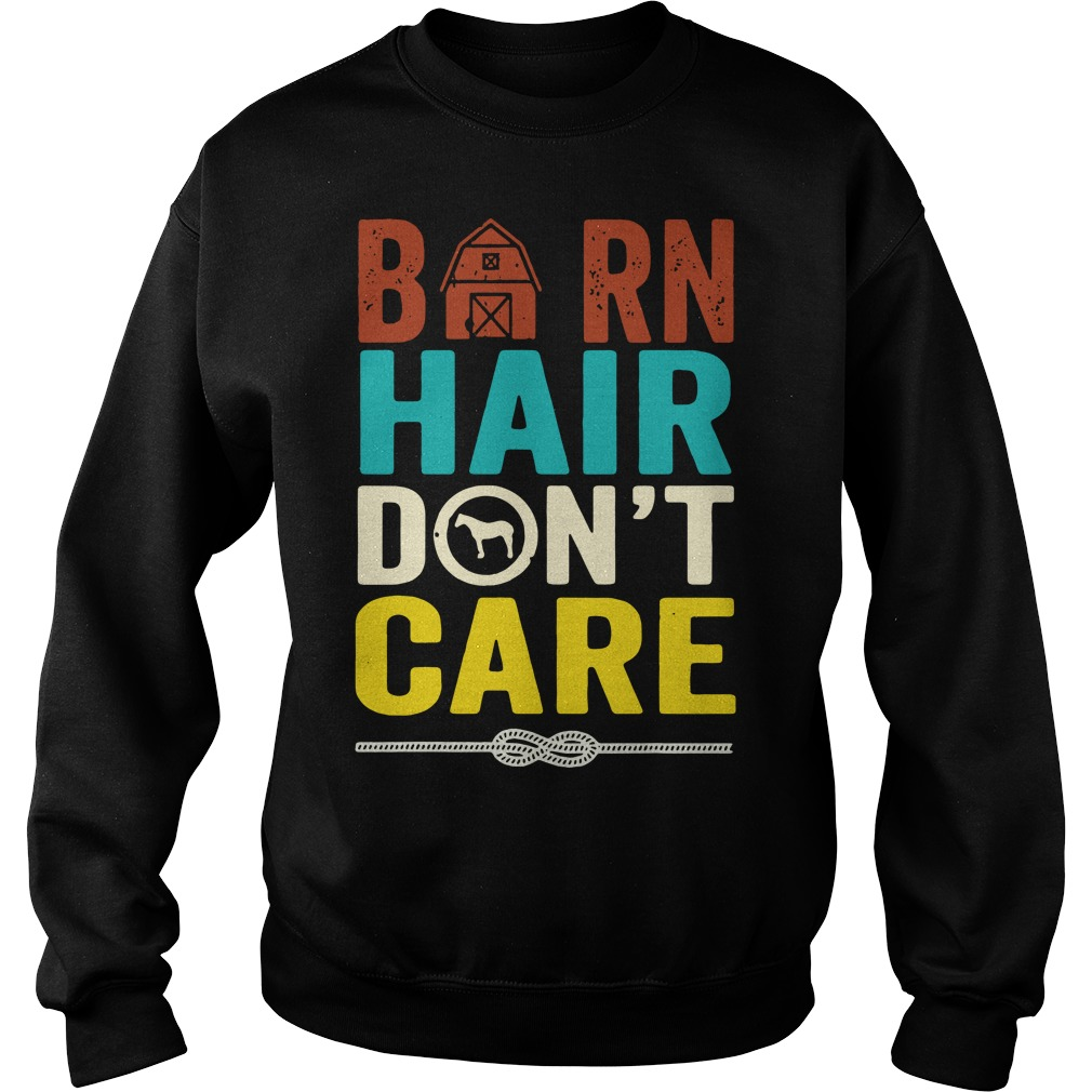 Barn Hair Don't Care Farmer Horse Lover Equestrian Sweater