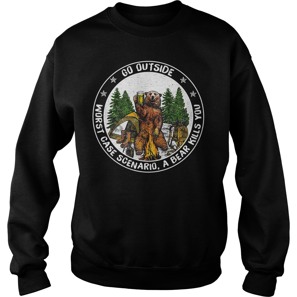 Bear camping go outside worst case scenario a bear kills you Sweater