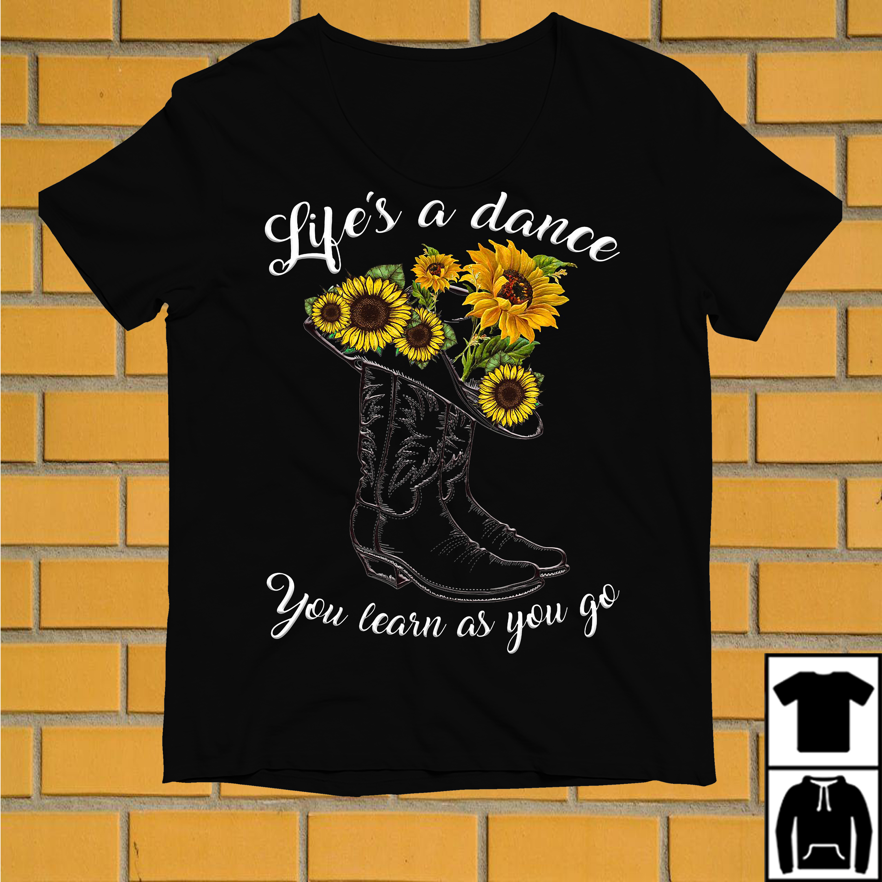 Boots and flower life's a dance you learn as you go shirt
