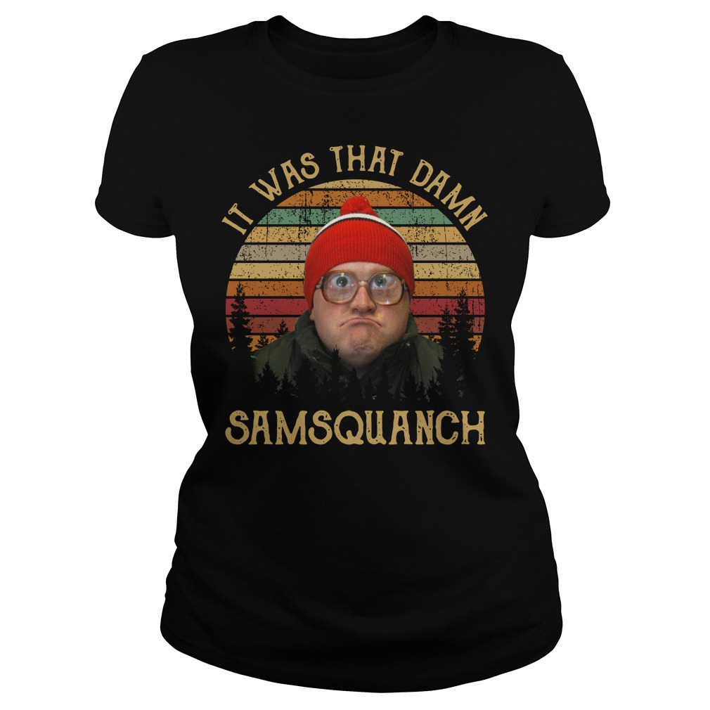 Bubbles Samsquanch It was that damn samsquanch vintage Ladies Tee