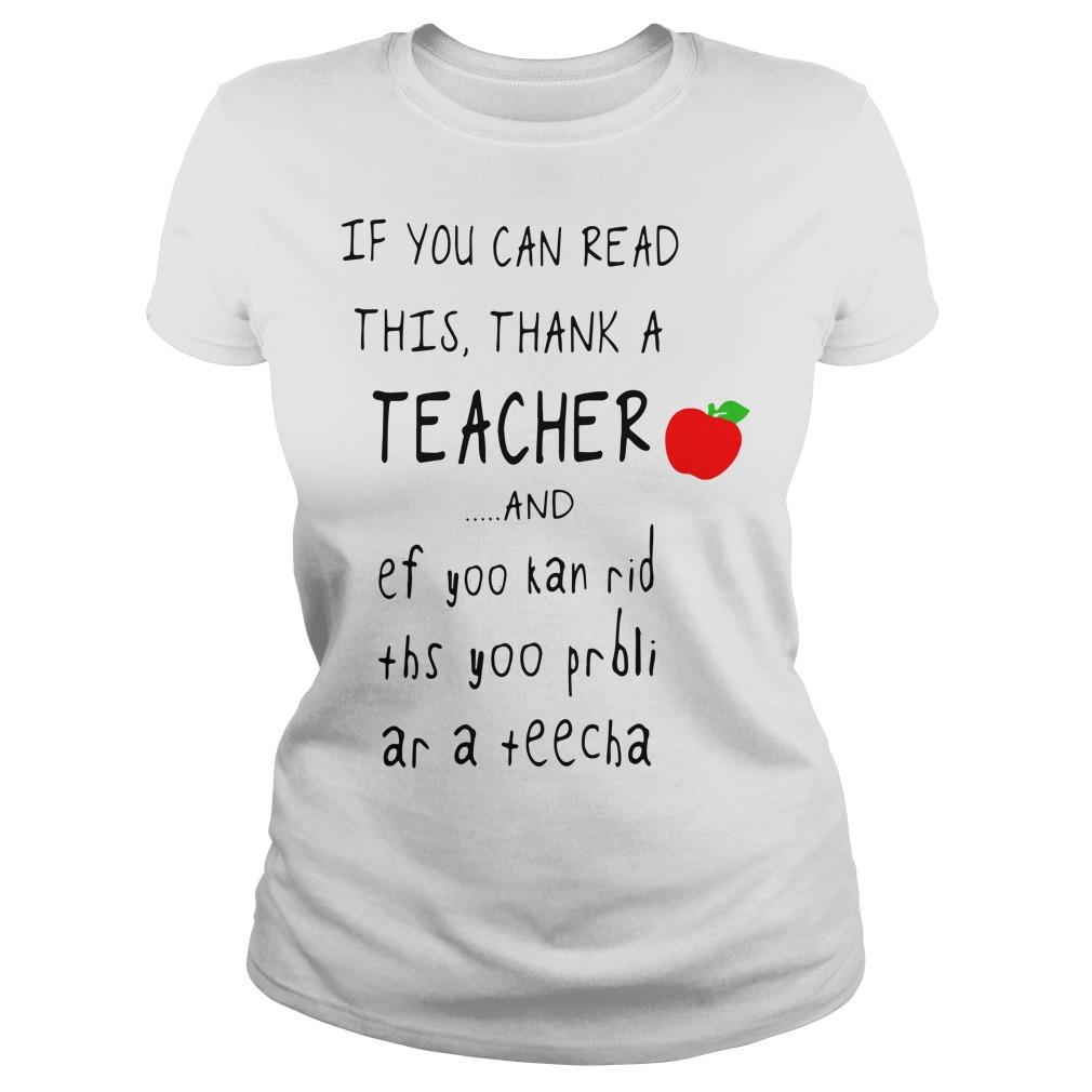 If you can read this thank a teacher and ef yoo kan rid ths yoo prbli Ladies Tee
