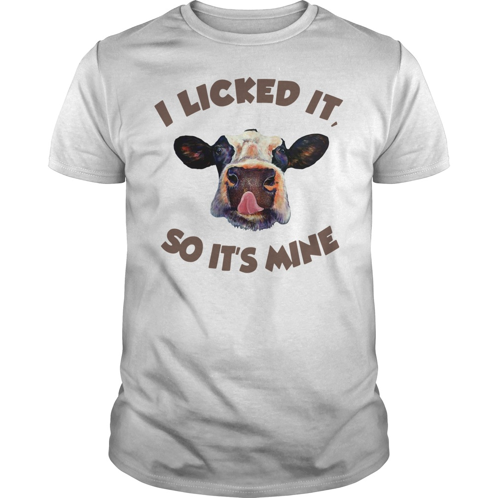 Cow I licked it so it's mine Guys Shirt