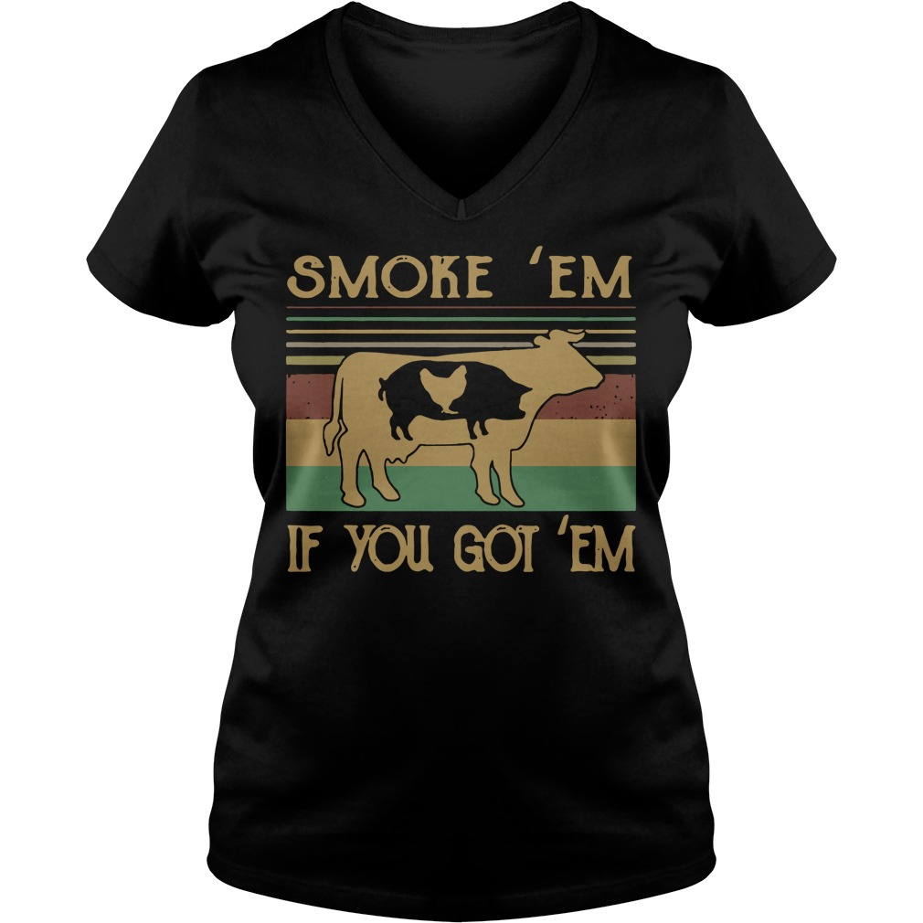 Cow Pig and Chicken smoke em if you got em vintage V-neck T-shirt