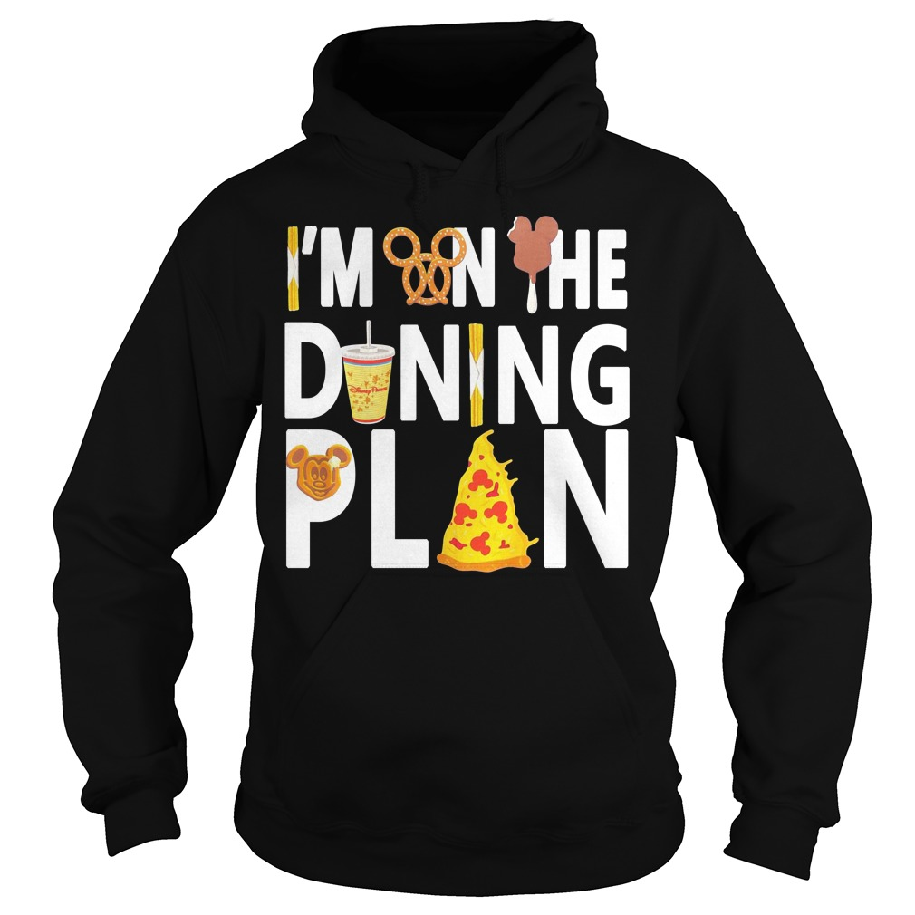 Disney Dining Plan I'm on the dining plan Hoodie