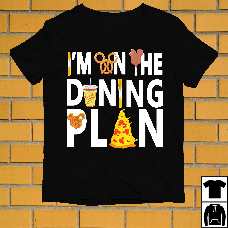 Disney Dining Plan I'm on the dining plan shirt