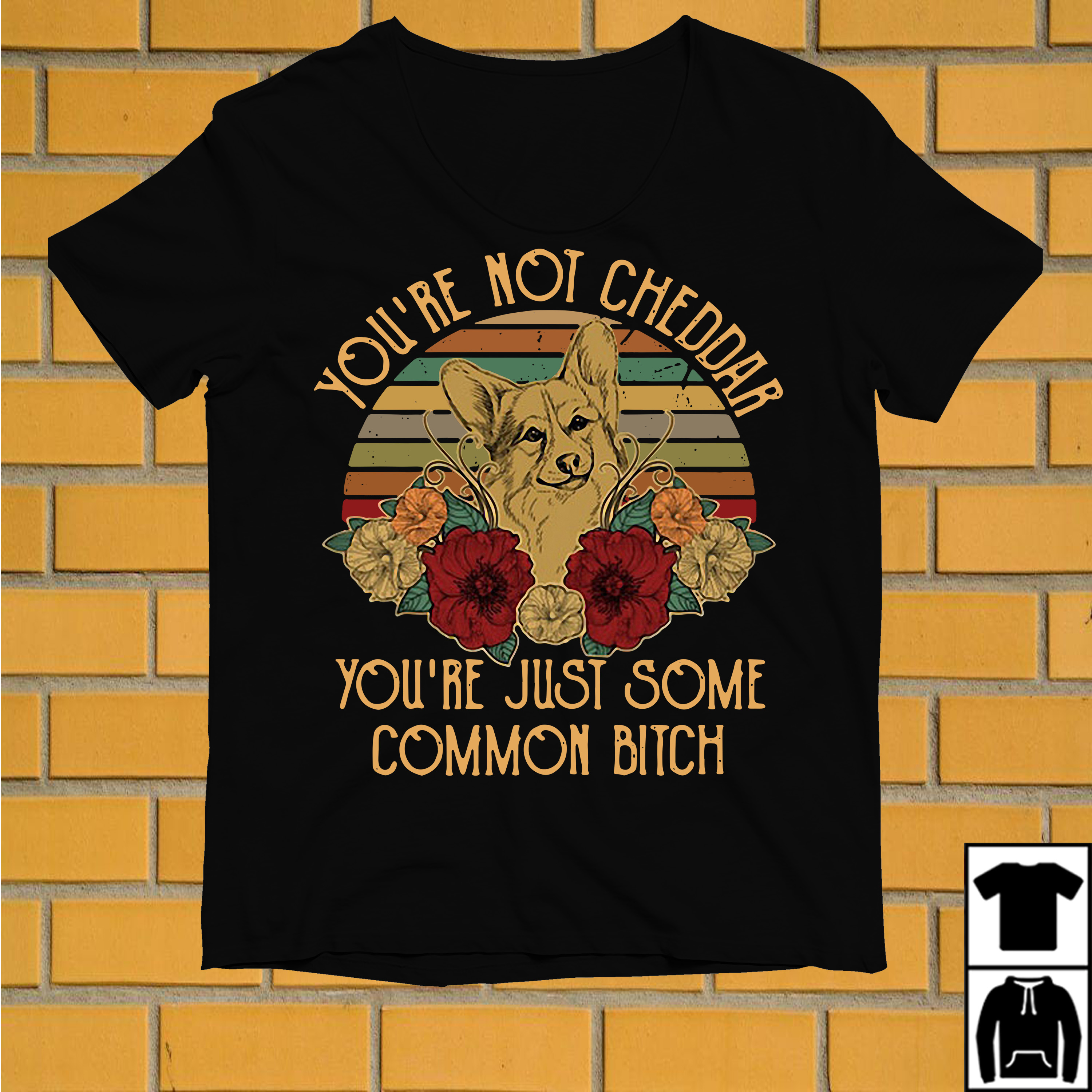 Dog Fox You're not cheddar you're just some common bitch vintage shirt