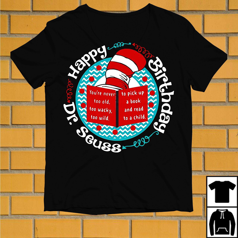 Dr Seuss happy birthday shirt