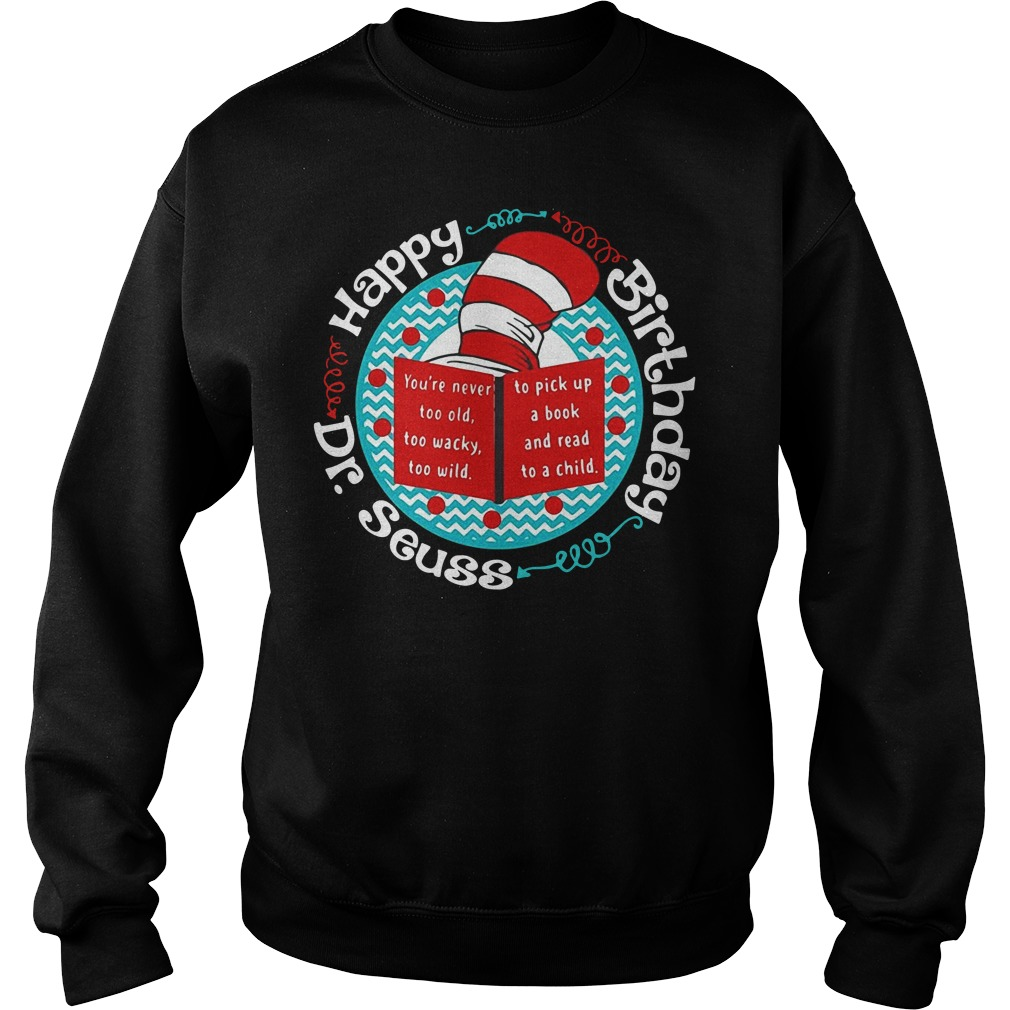 Dr Seuss happy birthday Sweater