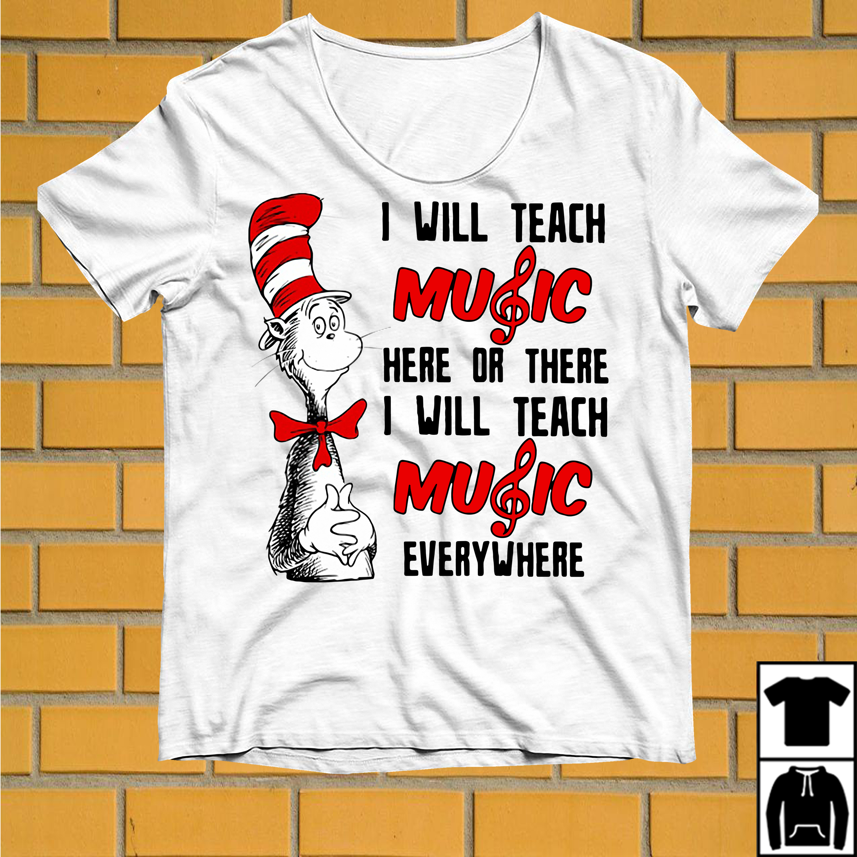 Dr Seuss I will teach music here or there or everywhere shirt