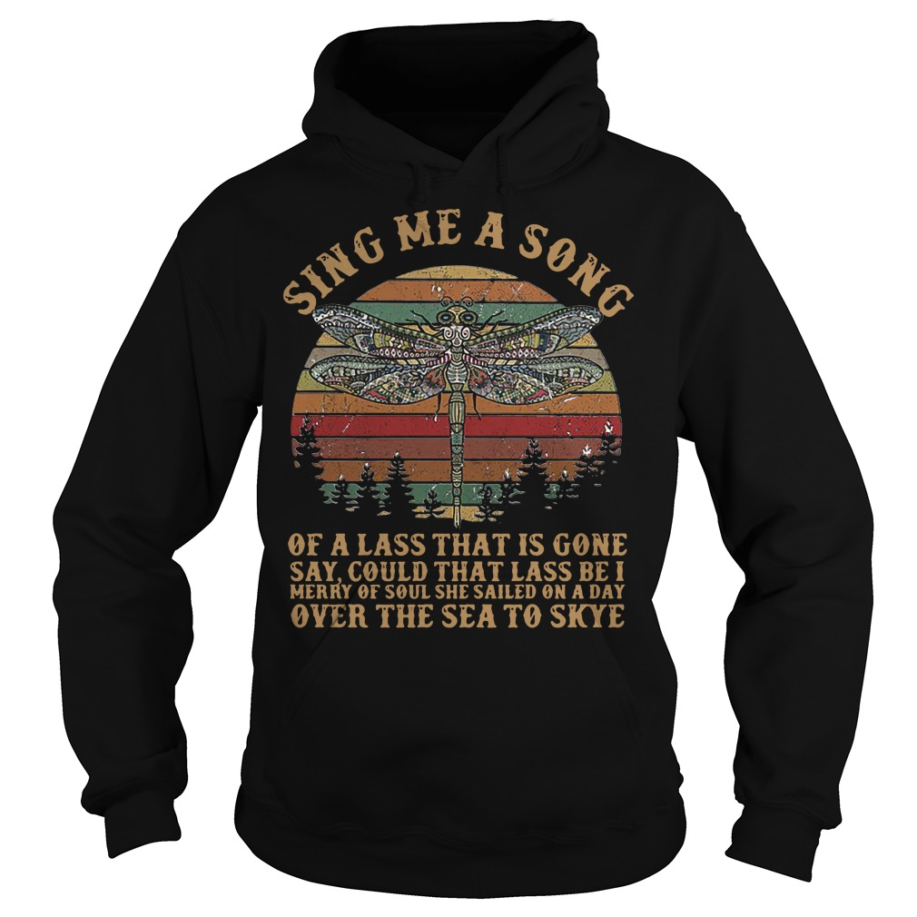 Dragonfly Sing me a song of a lass that is gone say vintage Hoodie