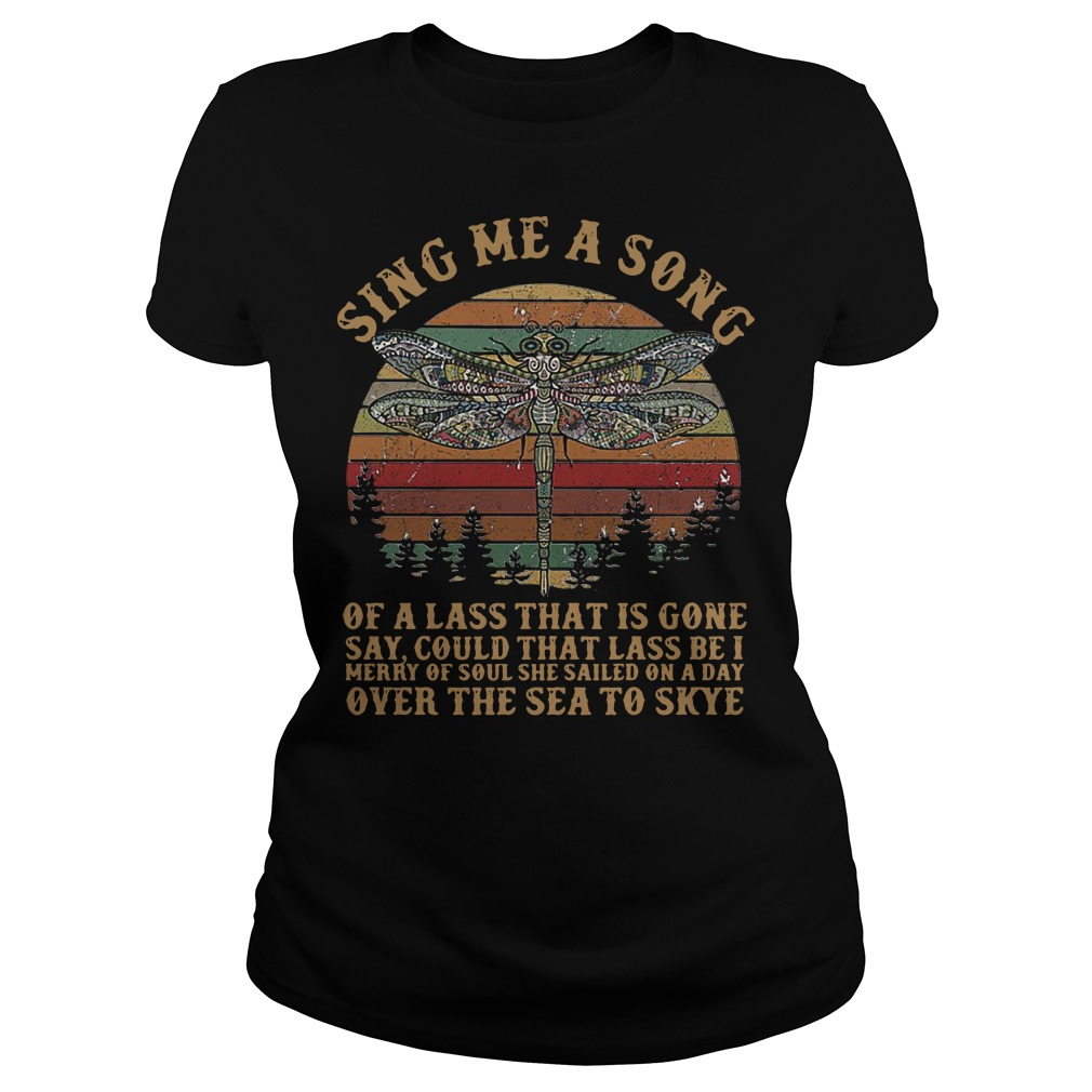 Dragonfly Sing me a song of a lass that is gone say vintage Ladies Tee