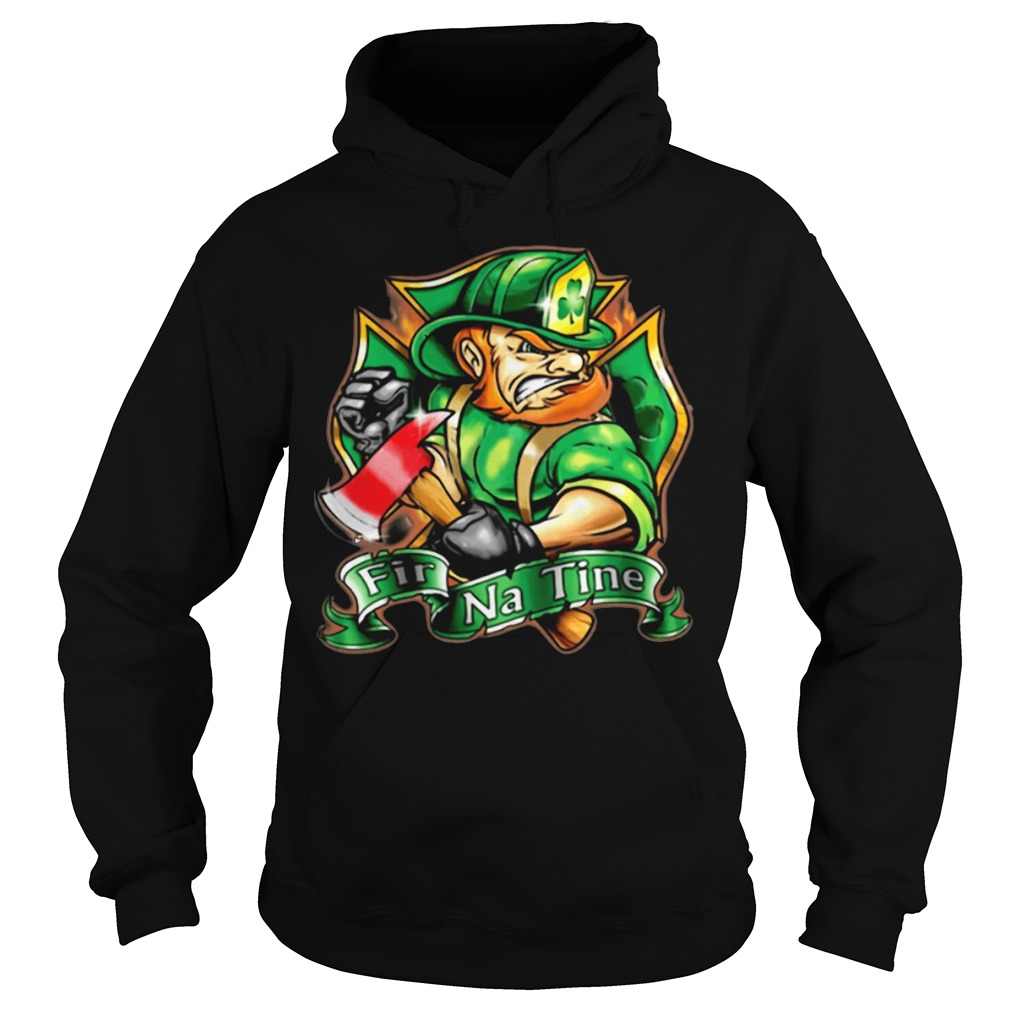 Firefighter Fir Na Tine St. Patrick's day Hoodie