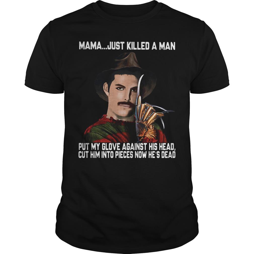 Freddy Krueger Mama just killed a man put my glove against his head Guys shirt