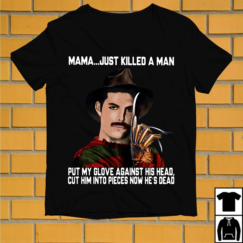 Freddy Krueger Mama just killed a man put my glove against his head shirt