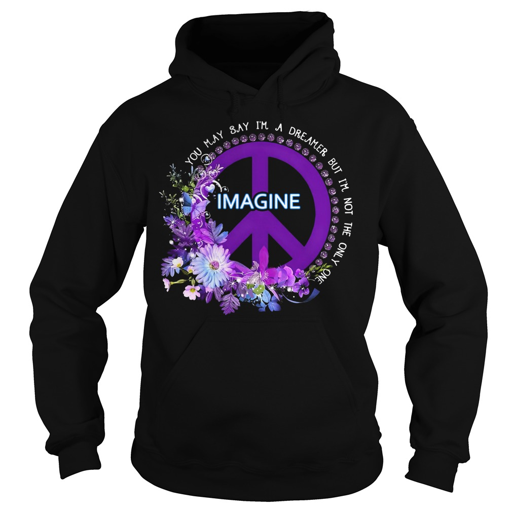 Hippie you may say I'm a dreamer but I'm not the only one Hoodie