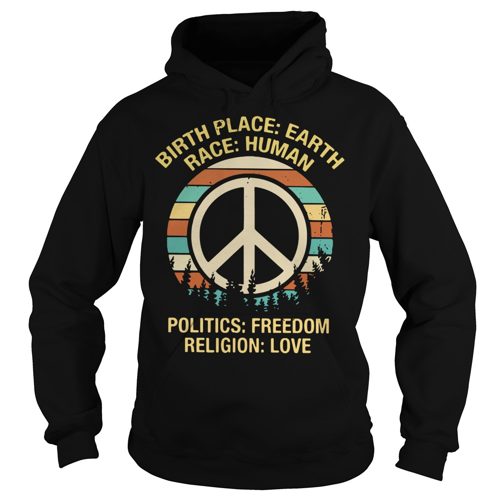 Hipple birthplace earth race human politics freedom religion Hoodie