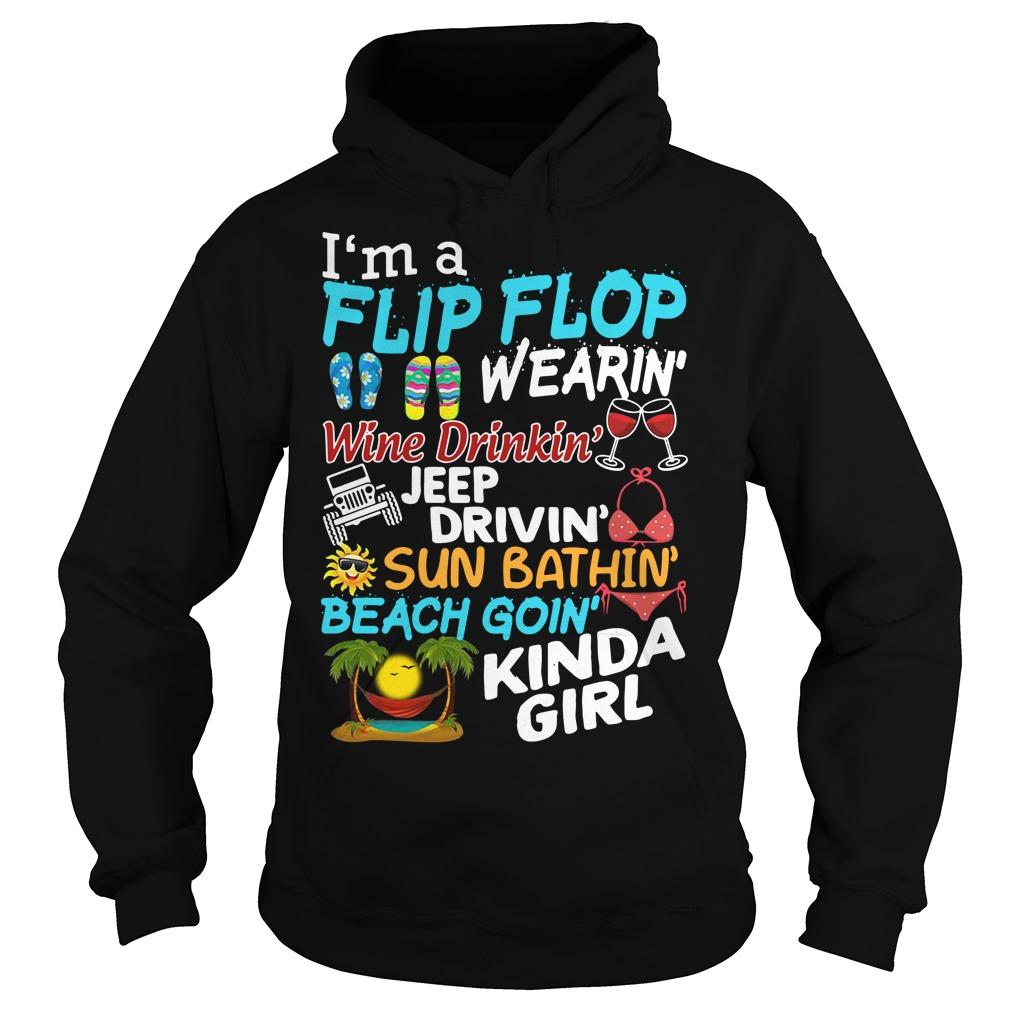 I'm a Flip Flop wearing Wine drinking Jeep driving Sun bathing Beach Hoodie