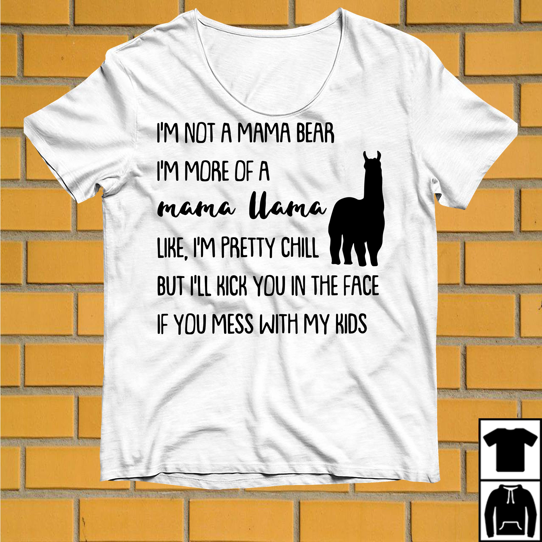 I'm not a mama bear I'm more of a mama Llama like shirt